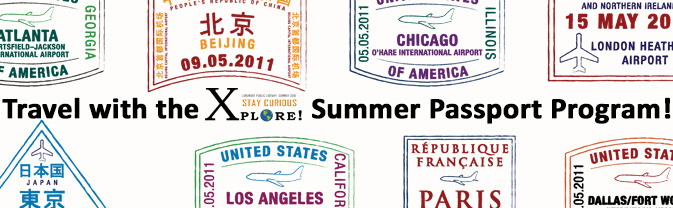 Travel the world -- or just the library -- with the Xplore Summer Passport Program.
