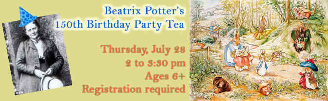 Celebrate Beatrix Potter's 150th Birthday with a Tea Party at the library!
