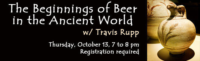 Hear Travis Rupp's entertaining presentation about the beginnings of beer in the ancient world.