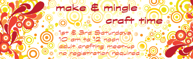 Head to the Library for a Make & Mingle craft time.