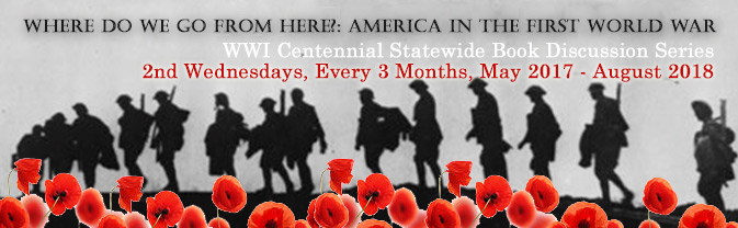 Honor the WWI centennial with a statewide book discussion series at the Library.
