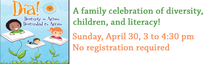 Join the library for a family-centered celebration of diversity, children, and literacy!