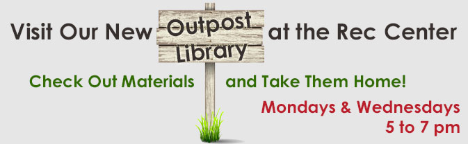 Visit our Outpost Library at the Rec Center!