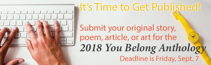 Submit your original work and get published in the Library's You Belong Anthology.