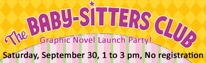 The Library is throwing a launch party for teens and tweens to celebrate the release of The Babysitters Club Graphic Novels!