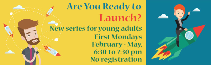"The Library has a new llife coaching series for young adults, ""Are You Ready to Launch?"""