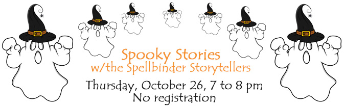 Join the Spellbinder Storytellers for some spooky, Halloween-themed stories!
