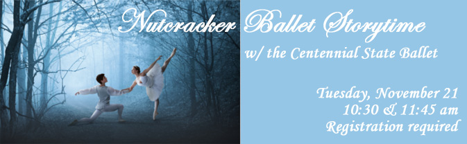 Kick off the holiday season with the Nutcracker Ballet Storytime at the Library.