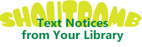 You can now receive library notices via text -- just click to learn how!