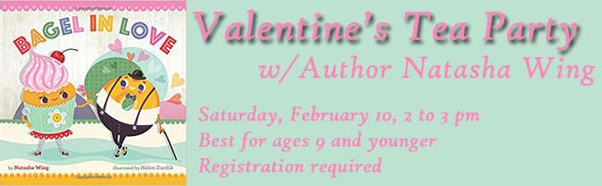 Author Natasha Wing will be at the Library for a Valentine tea party!