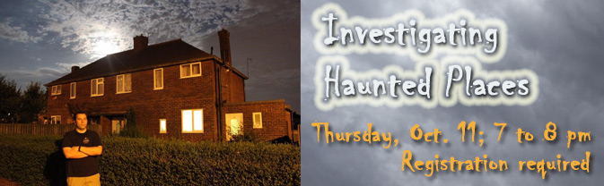 Richard Estep returns to the library to speak about his 26 years investigating haunted places.