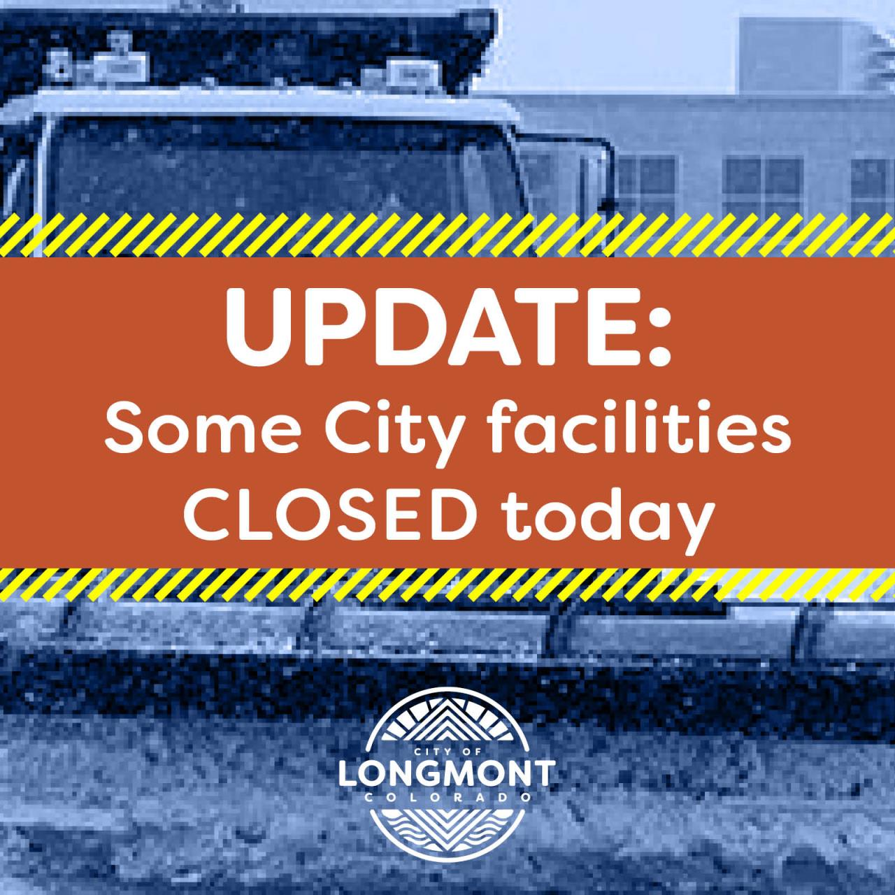 Update: Some City facilities CLOSED today