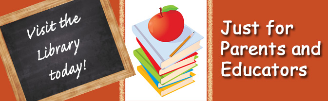 The library has many resources helpful to parents and educators.
