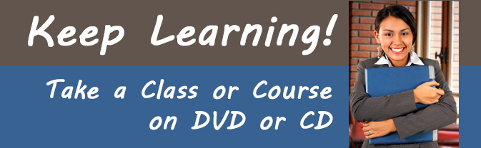 Take a class or course on DVD or CD!