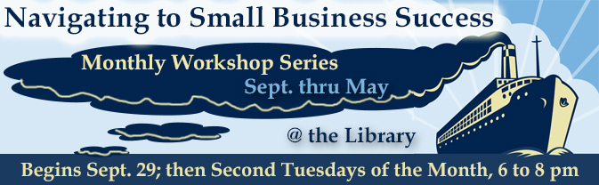 The library is offering a series of monthly workshops focused on small business success.