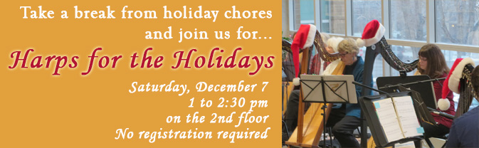 Enjoy an afternoon of beautiful holiday music throughout the library courtesy of the Colorado Celtic Harp Society.