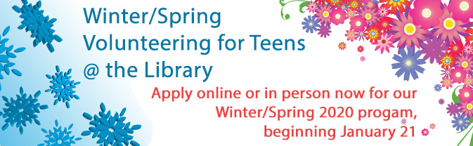 The Library has a teen volunteer program for the Winter/Spring semester.