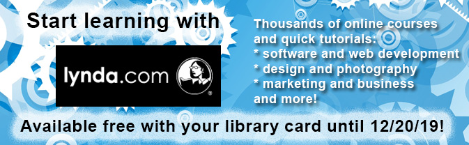 Start learning with Lynda.com -- it's free with your library card.