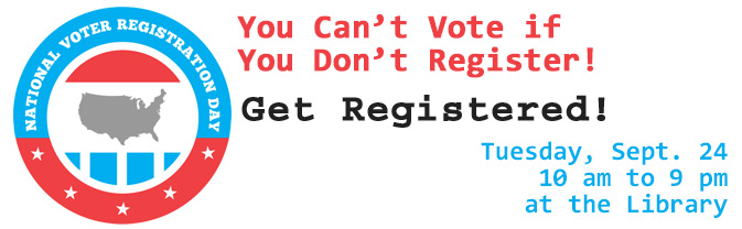 The Library is participating in National Voter Registration Day.