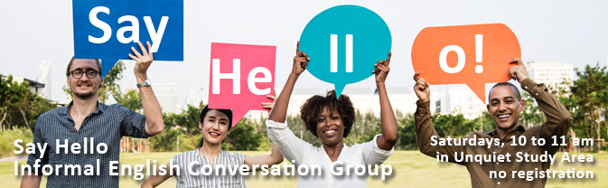 The library has an informal English conversation group for adults.
