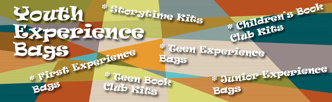 The library has experience bags for children and teens of all ages.
