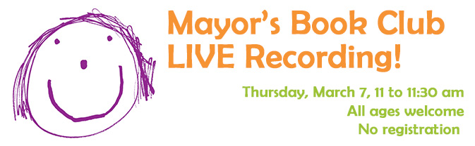The Mayor's Book Club with be recording its March episode at the Library!