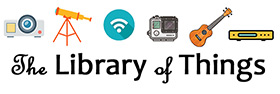 The Library has a collection of useful household things to borrow. Click or tap here to learn more.