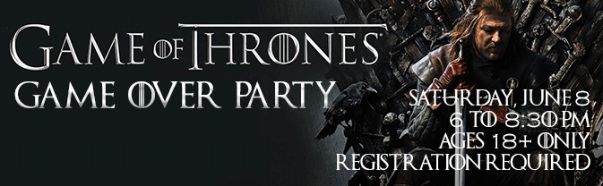 "The Library is commemorating the end of the Game of Thrones TV series with a ""Game Over"" party!"