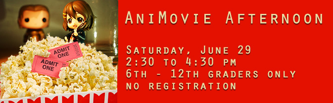 Head to the Library for an afternoon of anime movies.