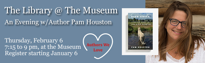 Pam Houston will be appearing in an Author Talk.