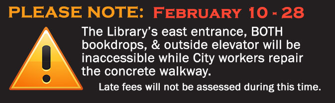The Library's east entrance will be closed from February 10 through February 21.