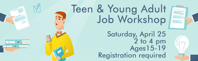 The library is hosting a job workshop for teens aged 15 to 19.