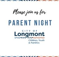 Please Join us for Parent Night_City of Longmont Children, Youth and Families