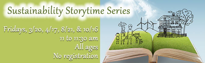 The Library is partnering with the City's Sustainability Division to offer a storytime series.