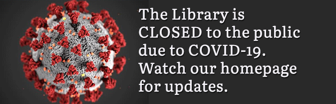 The Library will be closed due to the coronavirus public health crisis.