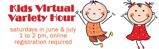 The Library is hosting a Kids Variety Hour online this summer.