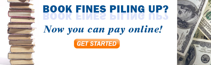 Patrons can pay fines online.