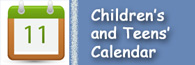 View the Library Children's and Teens' Calendar