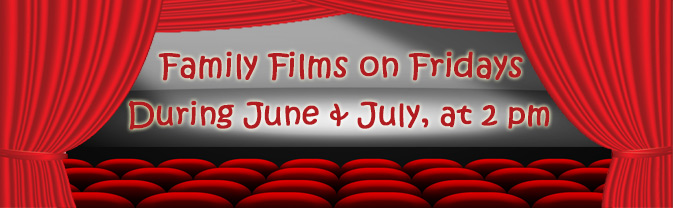 The library will be showing family films on Fridays in the summer.
